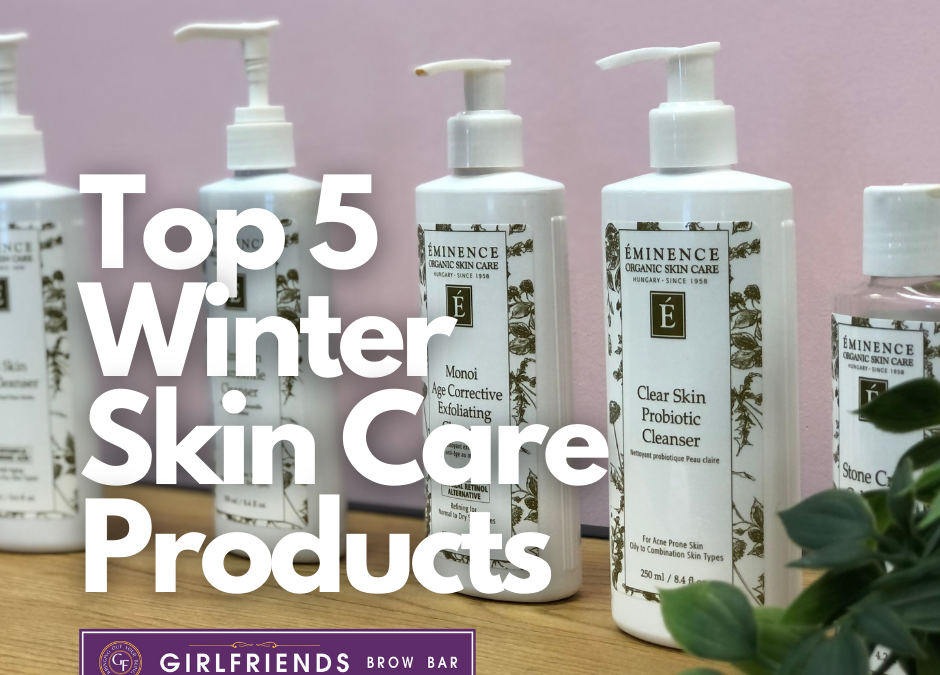 top 5 winter skin care products